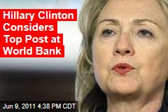 Hillary Clinton May Leave Next Year to Run World Bank: Reuters