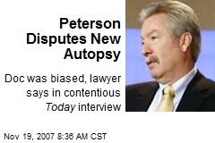 Peterson Disputes New Autopsy