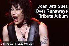 Joan Jett, Cherie Currie Sue Over Runaways Tribute Album
