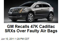 GM Recall Cadillac SRX: 47,000 Have Faulty Air Bag Sensors