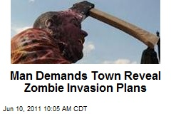 Man Demands Town Reveal Zombie Invasion Plans