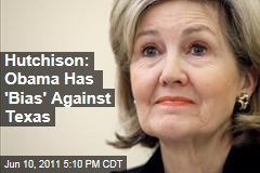 Kay Bailey Hutchison: Obama Is Messing With Texas