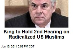 Peter King to Hold 2nd Hearing on Radicalization of US Muslims
