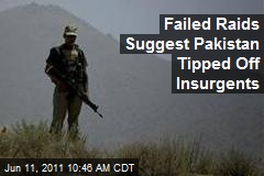 Failed Raids Suggest Pakistan Tipped Off Insurgents