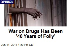 War on Drugs Has Been '40 Years of Folly'