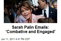 Palin Emails: 'Combative and Engaged'
