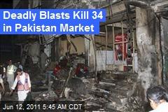 Deadly Blasts Kill 34 in Pakistan Market