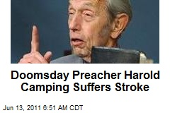 Doomsday Preacher Harold Camping Suffers Stroke
