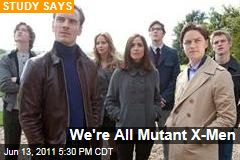 Genetic Mutation Study: We Could All Be X-Men