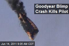 Goodyear Blimp Crash Kills Pilot