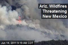 Ariz. Wildfires Threatening New Mexico