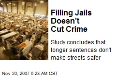 Filling Jails Doesn't Cut Crime