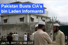 Pakistan Busts CIA's Bin Laden Informants