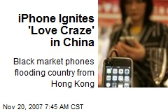 iPhone Ignites 'Love Craze' in China
