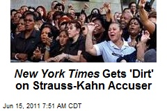 Times Gets 'Dirt' on Strauss-Kahn Accuser