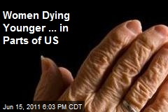 Women Expected to Die Earlier in Some Parts of US
