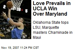 Love Prevails in UCLA Win Over Maryland