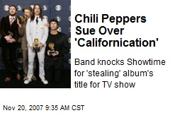 Chili Peppers Sue Over 'Californication'