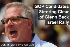 GOP Candidates Steering Clear of Glenn Beck Israel Rally