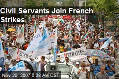 Civil Servants Join French Strikes