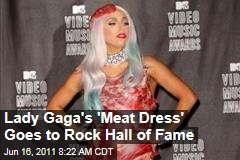 Lady Gaga Meat Dress: Rock and Roll Hall of Fame and Museum To Display Meat Dress