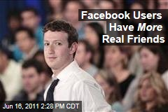 Social Networking: Facebook Users Have More Real Friends, Are More Politically Active