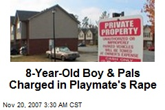 8-Year-Old Boy & Pals Charged in Playmate's Rape