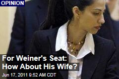 For Anthony Weiner's Seat: How About His Wife, Huma Abedin?