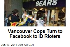 Vancouver Cops Turn to Facebook to ID Rioters