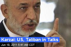 Karzai: US, Taliban in Talks
