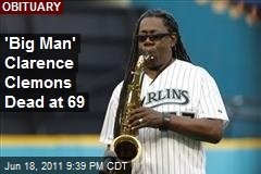 """Big Man"" Clarence Clemons Passes Away at 69"