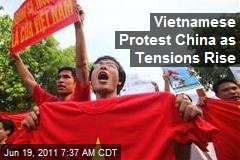 Vietnamese Protest China as Tensions Rise