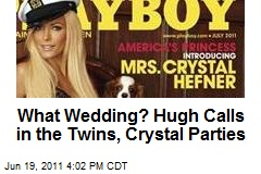 What Wedding? Hugh Calls in the Twins, Crystal Parties