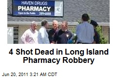 4 Shot Dead in NY Pharmacy Robbery