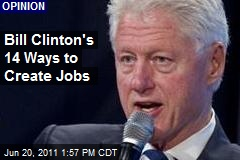 Bill Clinton's 14 Ways to Create Jobs