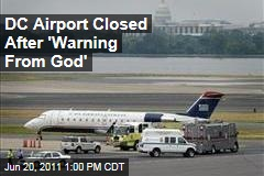 Reagan Airport Shut Down After Woman Cited Warning From God