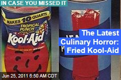 Fried Kool-Aid: America's Latest Culinary Horror