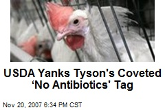 USDA Yanks Tyson's Coveted 'No Antibiotics' Tag