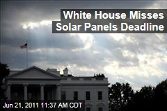 White House Solar Panels: Obama Administration Fails to Keep Promise to Install Green Technology