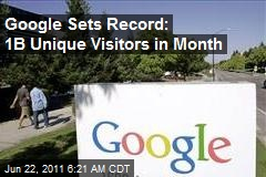 Google Sets Record: 1B Unique Visitors in Month