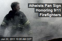 Atheists Pan Sign Honoring 9/11 Firefighters