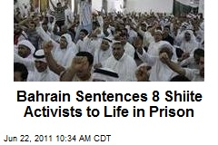Bahrain Sentences 8 Shiite Activists to Life in Prison