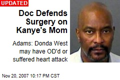 Doc Defends Surgery on Kanye's Mom
