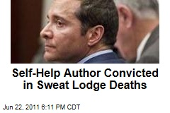 Self-Help Author James Arthur Ray Guilty of Negligent Homicide in Sweat Lodge Deaths
