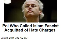 Dutch Politician Geert Wilders Who Called Islam Fascist Acquitted of Hate Charges
