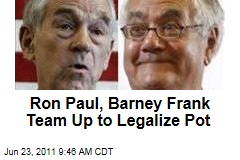 Ron Paul, Barney Frank Team Up to Legalize Marijuana