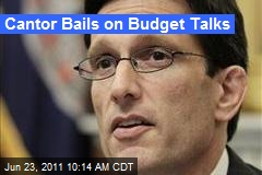 Cantor Pulls Out of Budget Talks