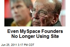 Even MySpace Founders No Longer Using Site