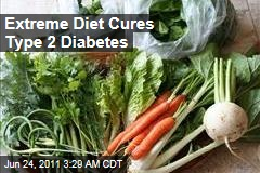 Extreme Diet Can Cure Diabetes, Researchers Say
