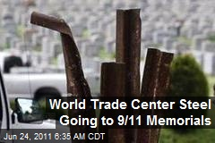 World Trade Center Steel Going to 9/11 Memorials